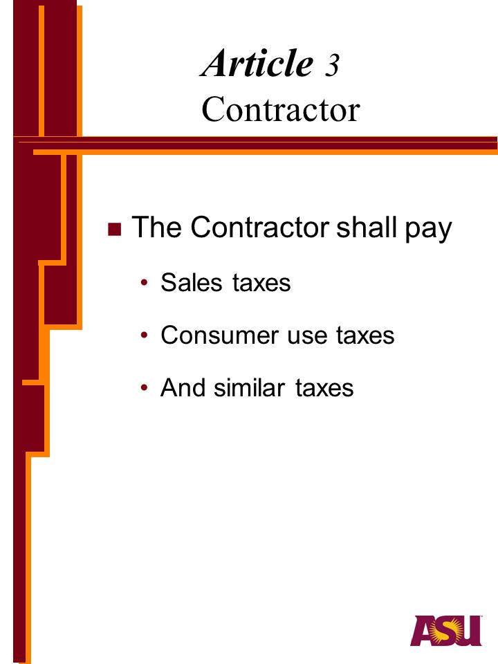 Article 3 Contractor The Contractor shall pay Sales taxes