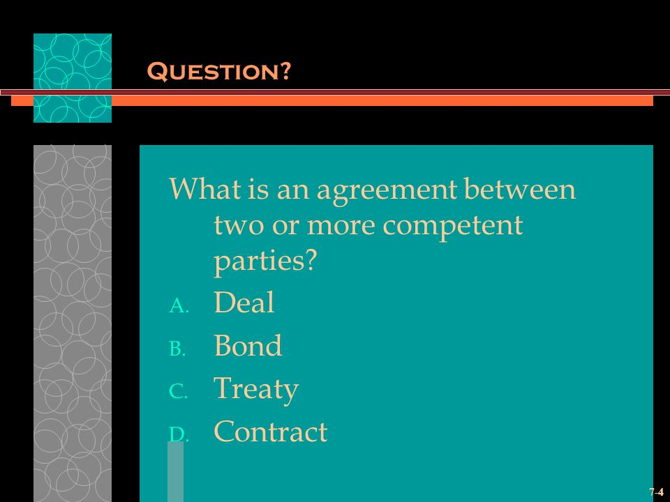 What is an agreement between two or more competent parties