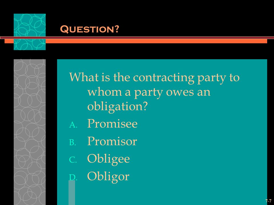 What is the contracting party to whom a party owes an obligation