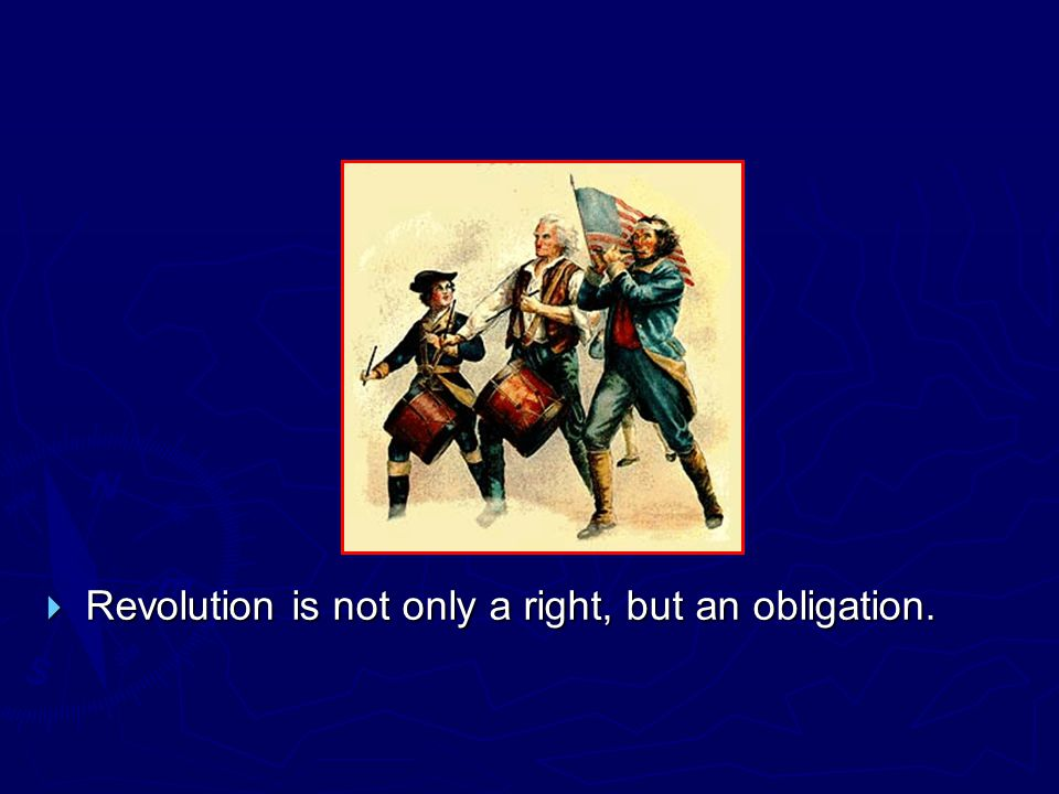 Revolution is not only a right, but an obligation.