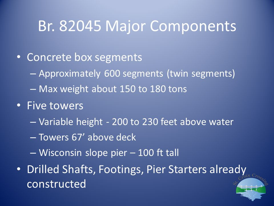 Br. 82045 Major Components Concrete box segments Five towers