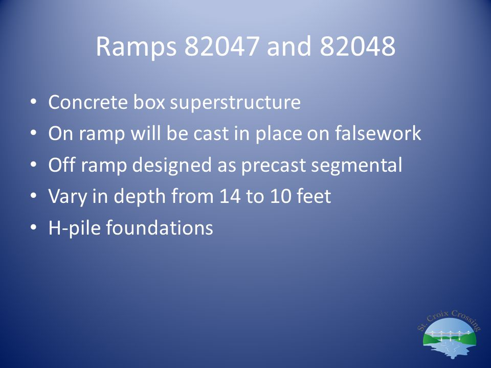 Ramps 82047 and 82048 Concrete box superstructure