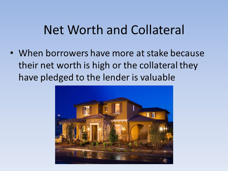 Net Worth and Collateral