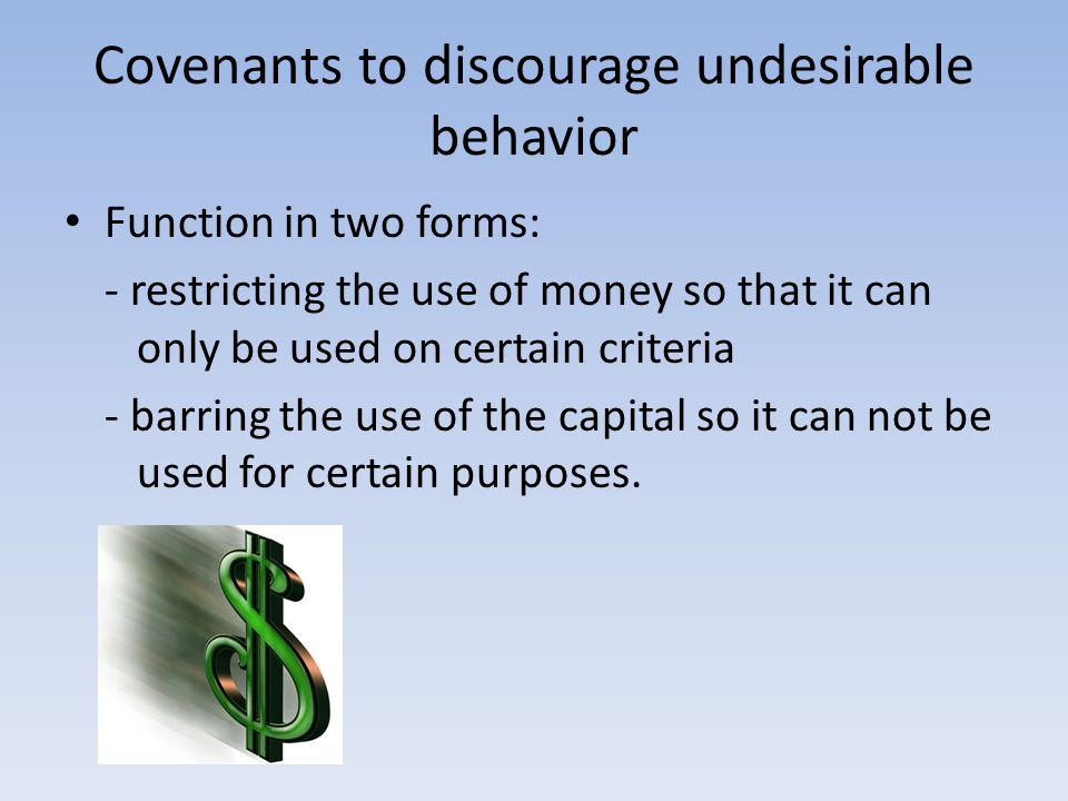 Covenants to discourage undesirable behavior