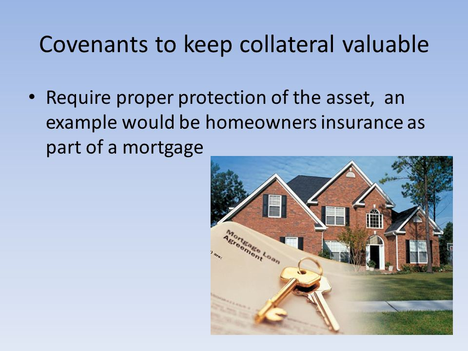 Covenants to keep collateral valuable