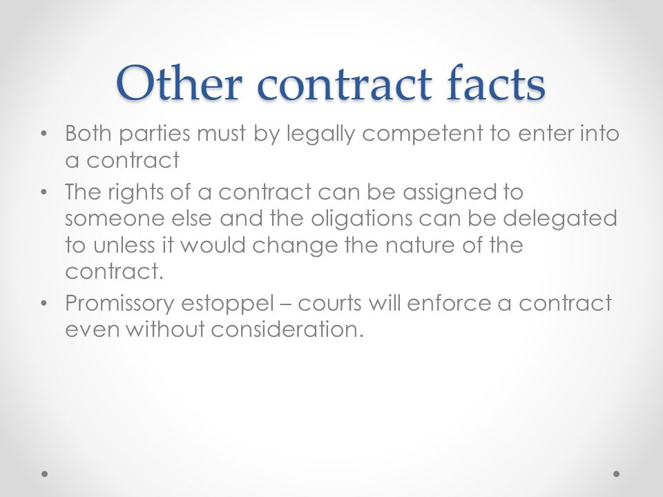 Other contract facts Both parties must by legally competent to enter into a contract.