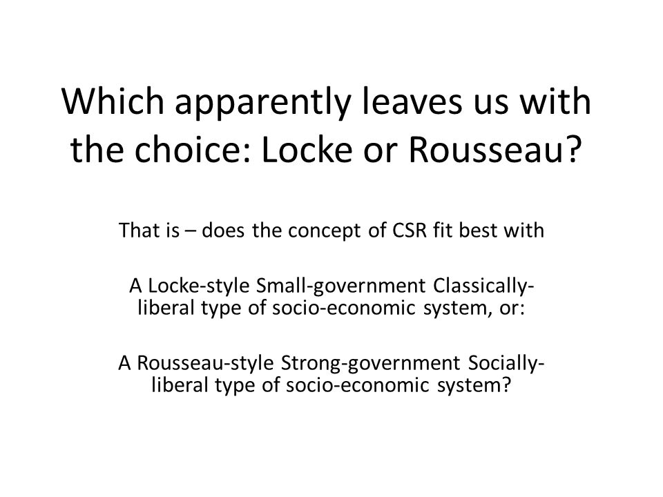 Which apparently leaves us with the choice: Locke or Rousseau