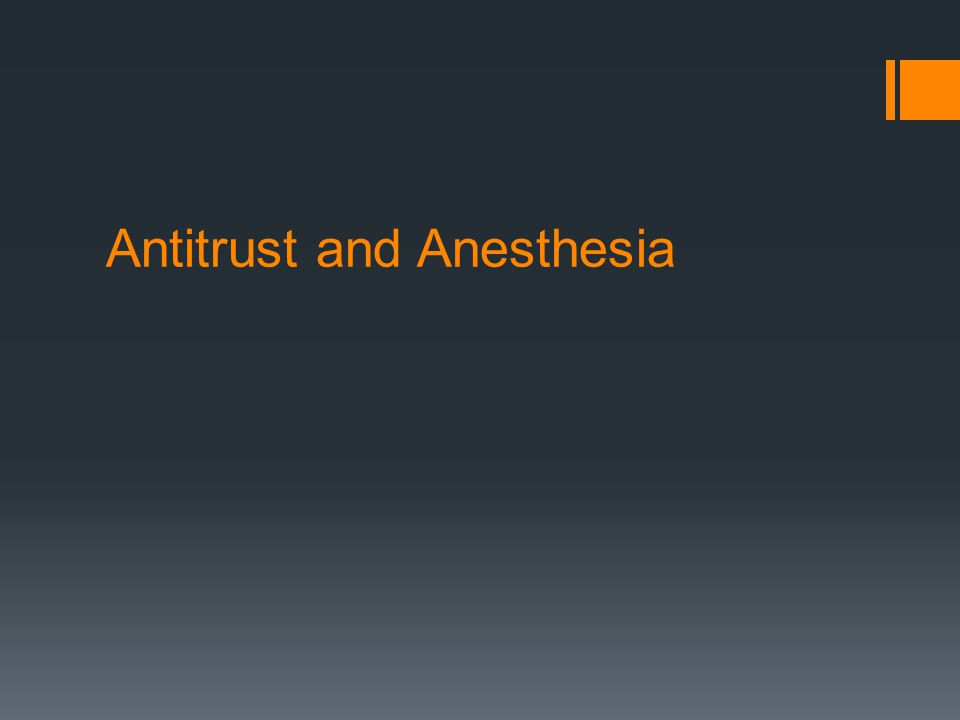 Antitrust and Anesthesia