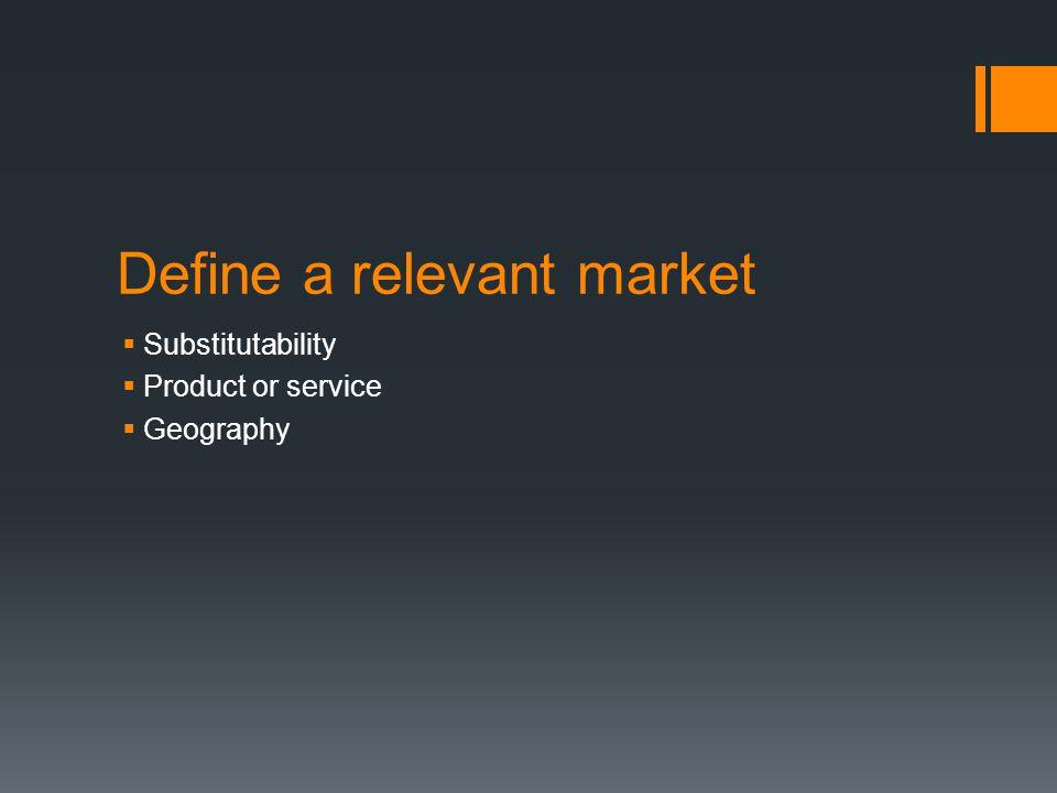 Define a relevant market