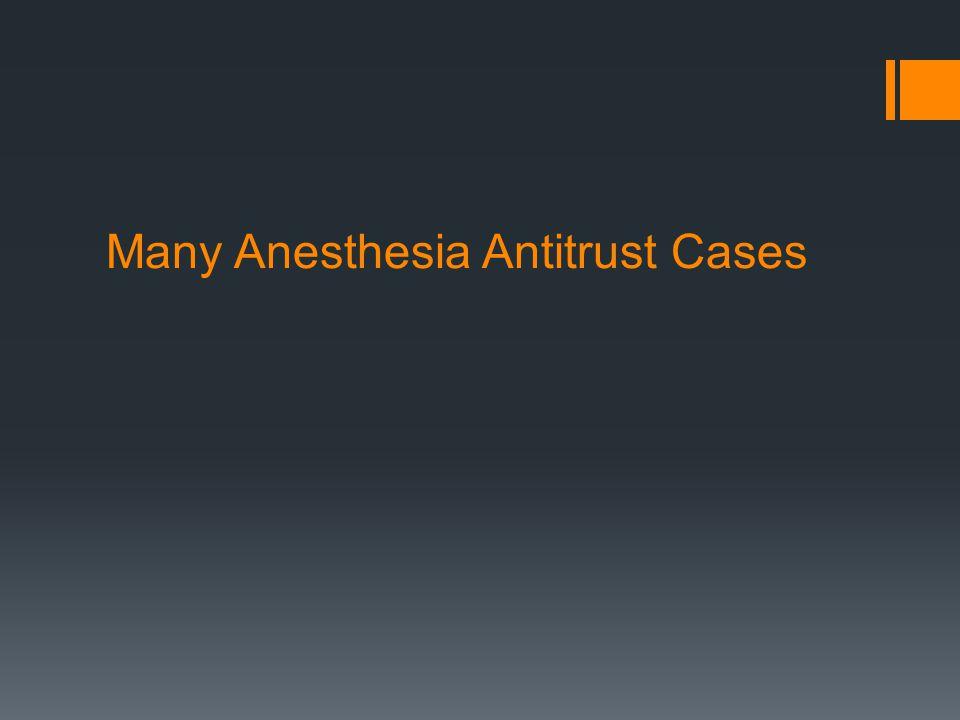 Many Anesthesia Antitrust Cases