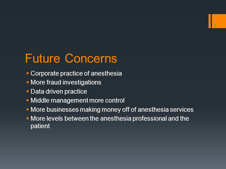 Future Concerns Corporate practice of anesthesia