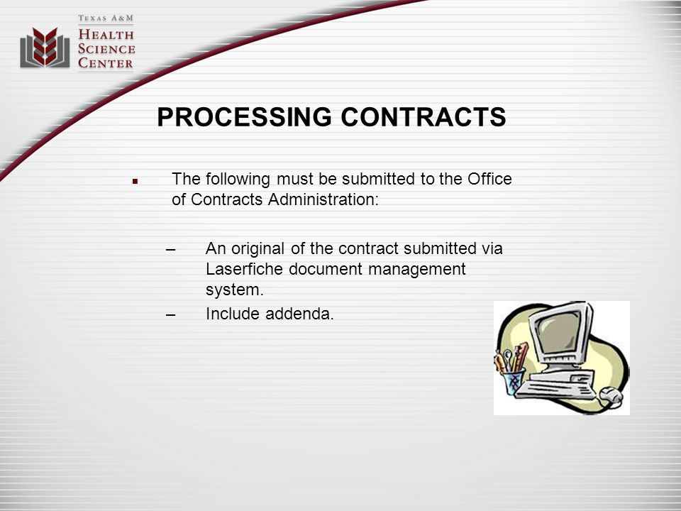 PROCESSING CONTRACTS The following must be submitted to the Office of Contracts Administration: