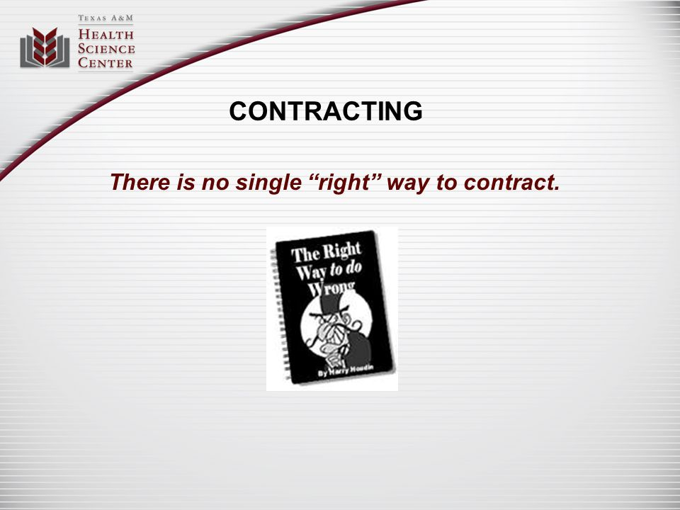 There is no single right way to contract.