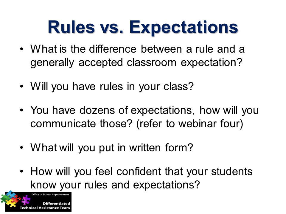 Rules vs. Expectations What is the difference between a rule and a generally accepted classroom expectation