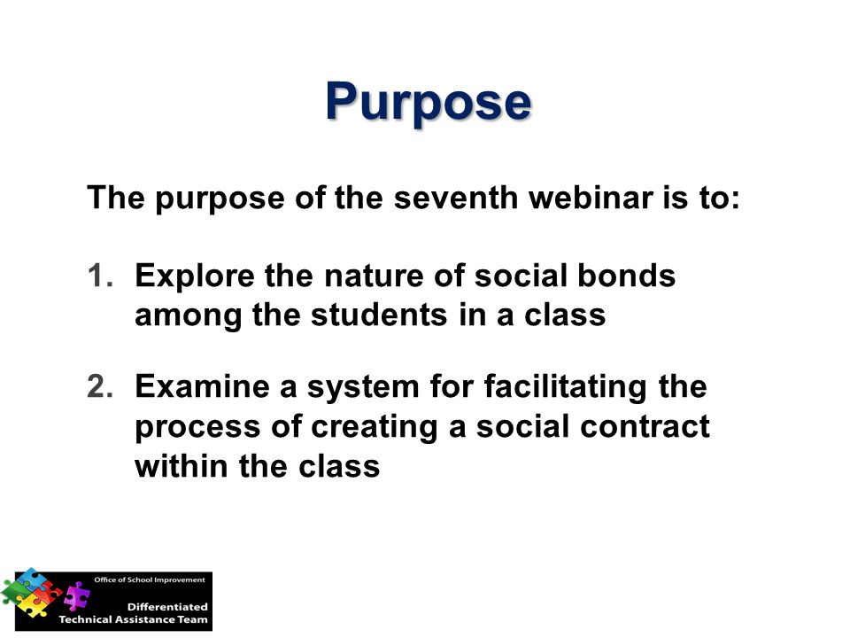 Purpose The purpose of the seventh webinar is to: