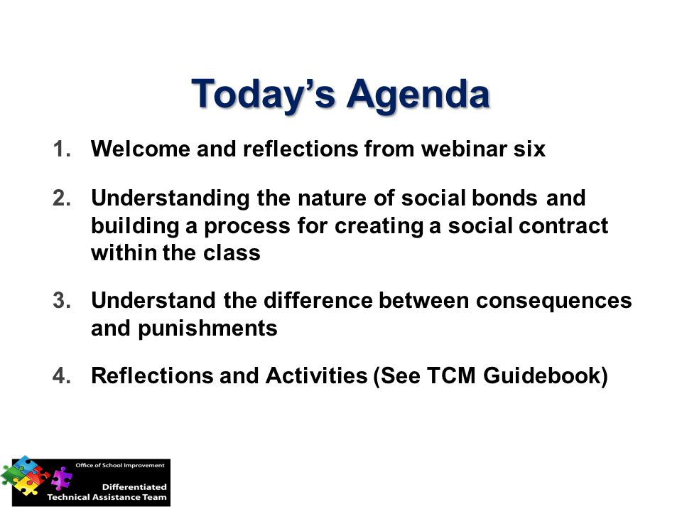 Today's Agenda Welcome and reflections from webinar six