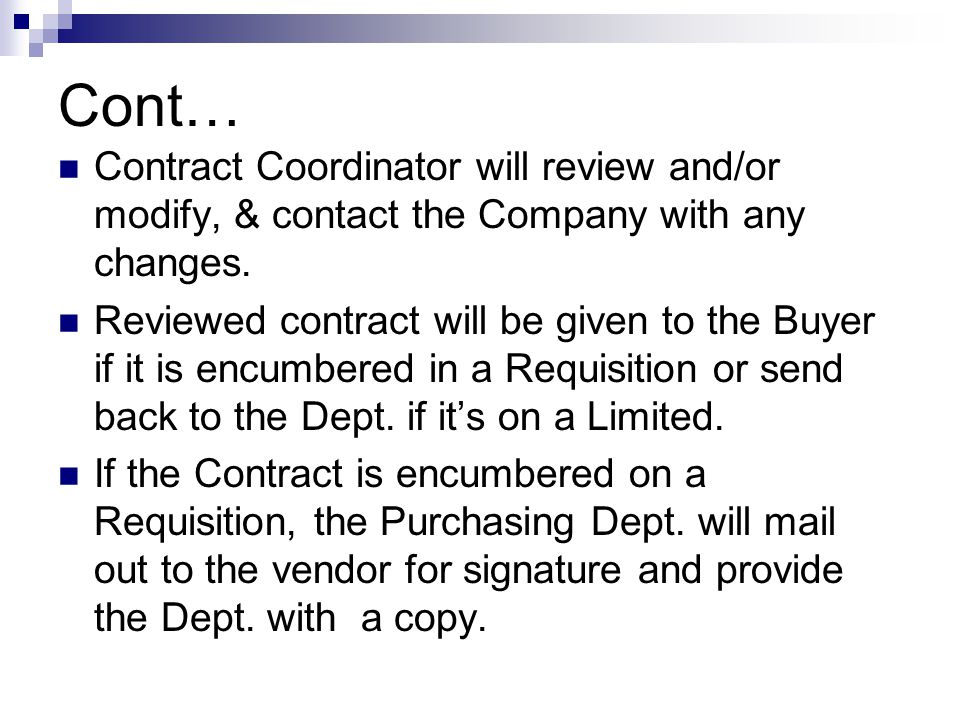 Cont… Contract Coordinator will review and/or modify, & contact the Company with any changes.
