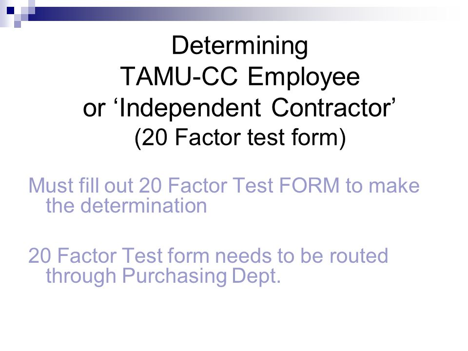Determining TAMU-CC Employee or 'Independent Contractor' (20 Factor test form)