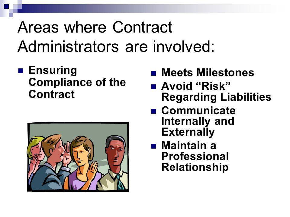 Areas where Contract Administrators are involved: