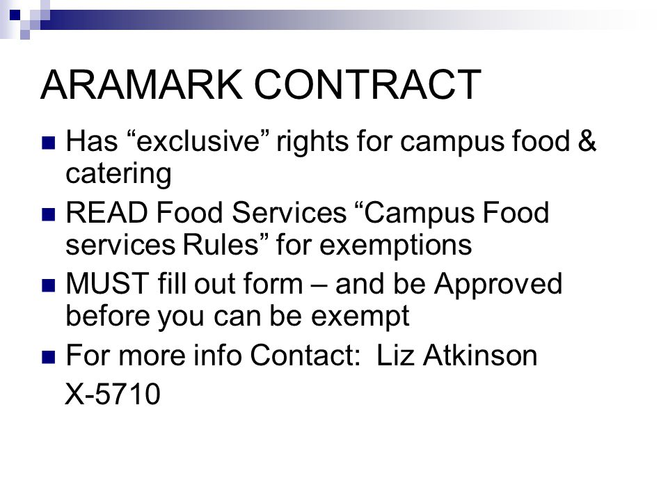 ARAMARK CONTRACT Has exclusive rights for campus food & catering