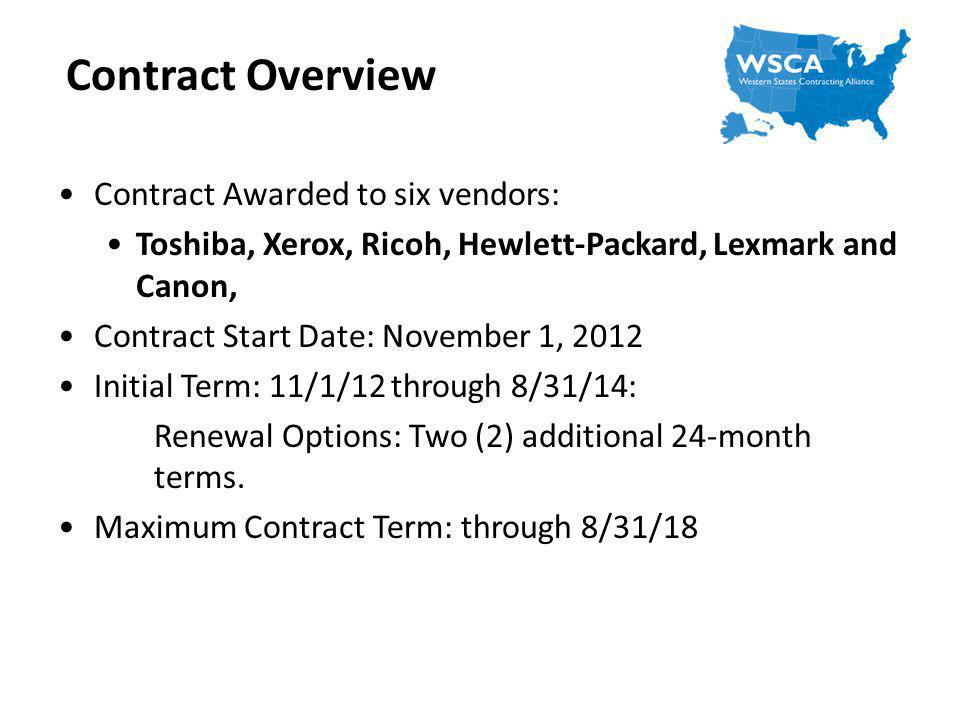 Contract Overview Contract Awarded to six vendors: