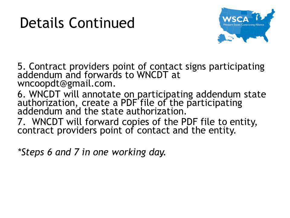 Details Continued 5. Contract providers point of contact signs participating addendum and forwards to WNCDT at wncoopdt@gmail.com.