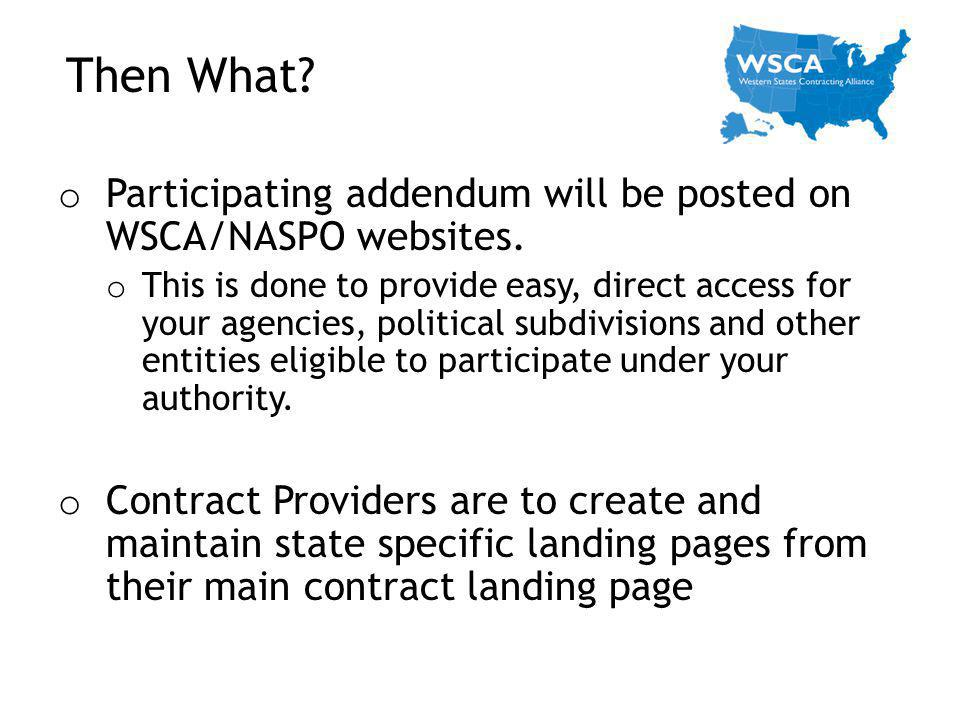 Then What Participating addendum will be posted on WSCA/NASPO websites.