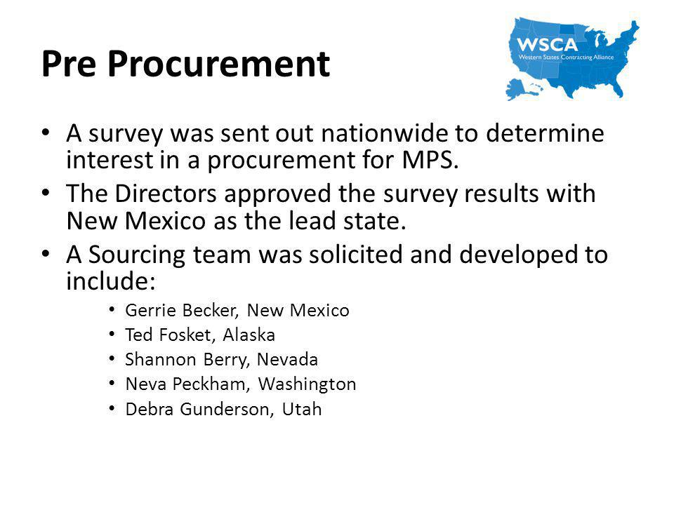 Pre Procurement A survey was sent out nationwide to determine interest in a procurement for MPS.