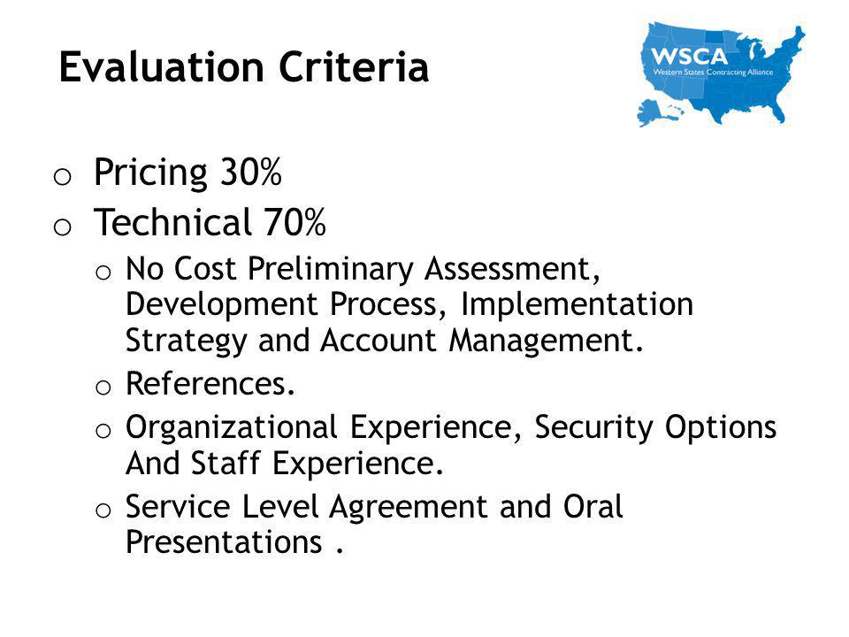 Evaluation Criteria Pricing 30% Technical 70%