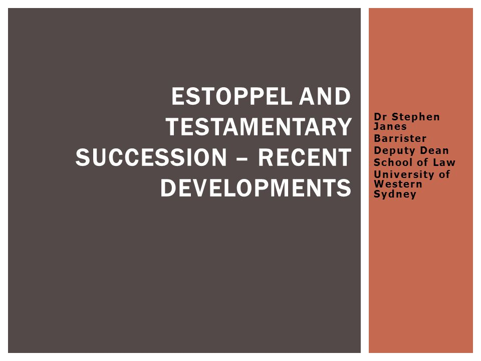 Estoppel and Testamentary Succession – Recent Developments