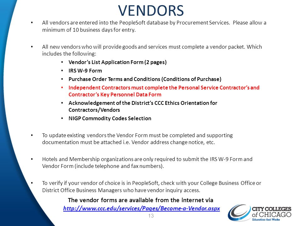 The vendor forms are available from the internet via