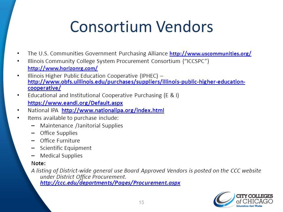 Consortium Vendors The U.S. Communities Government Purchasing Alliance http://www.uscommunities.org/
