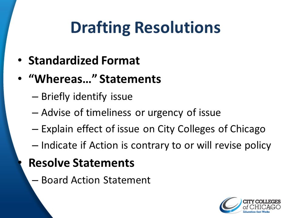 Drafting Resolutions Standardized Format Whereas… Statements