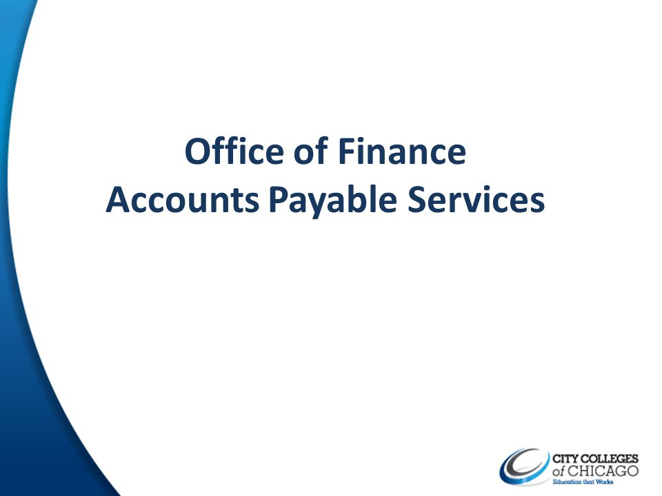 Office of Finance Accounts Payable Services