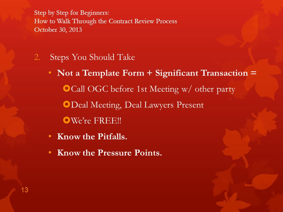 Not a Template Form + Significant Transaction =