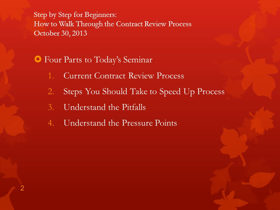 Four Parts to Today's Seminar Current Contract Review Process