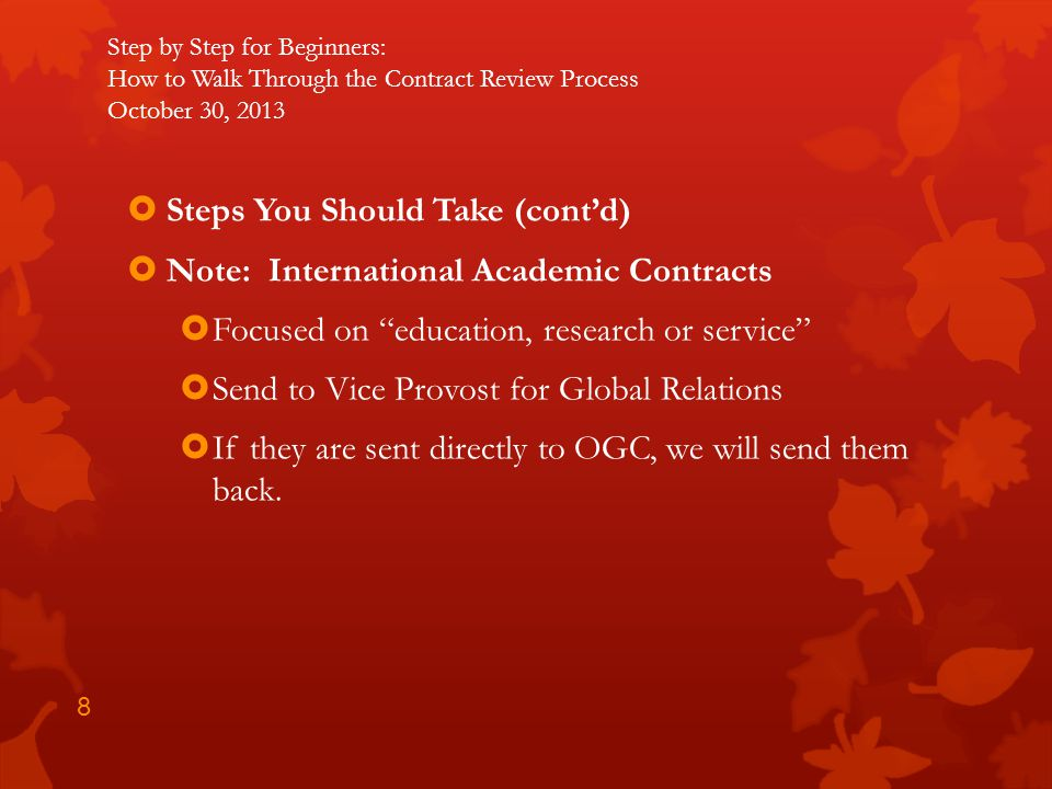 Steps You Should Take (cont'd) Note: International Academic Contracts