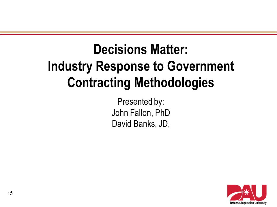 Decisions Matter: Industry Response to Government Contracting Methodologies