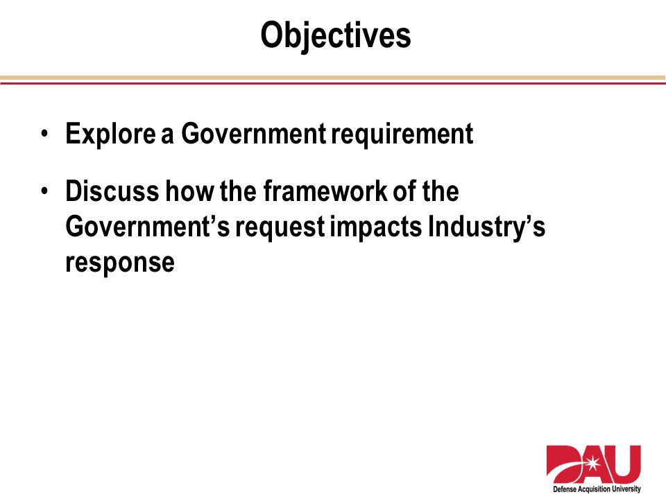 Objectives Explore a Government requirement
