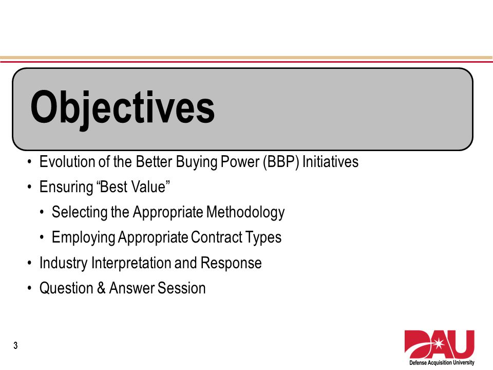 Objectives Evolution of the Better Buying Power (BBP) Initiatives