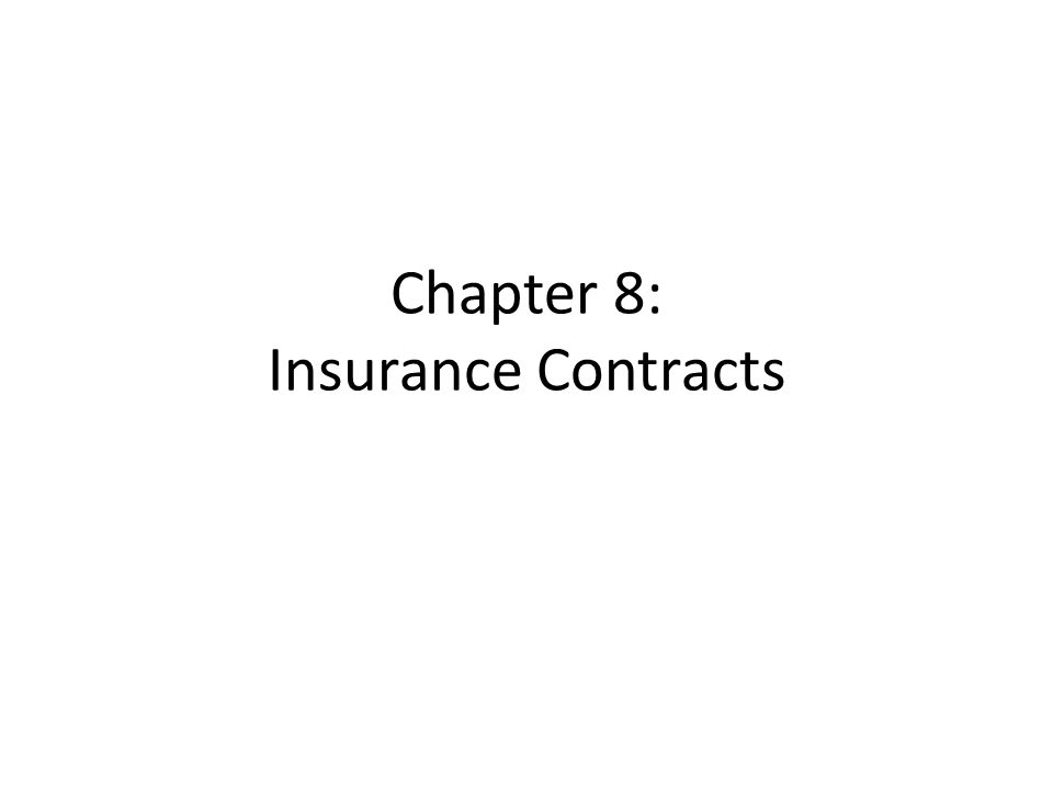 Chapter 8: Insurance Contracts