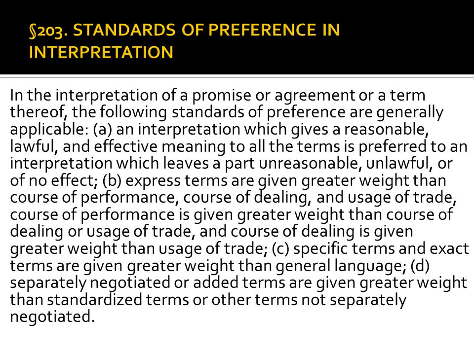 §203. STANDARDS OF PREFERENCE IN INTERPRETATION