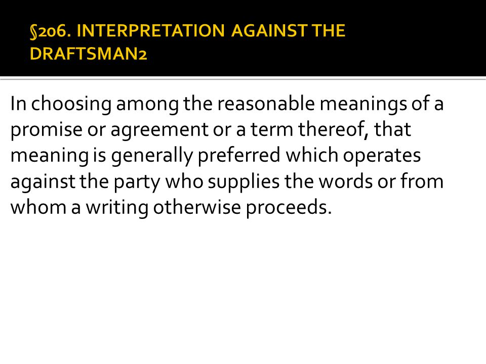 §206. INTERPRETATION AGAINST THE DRAFTSMAN2