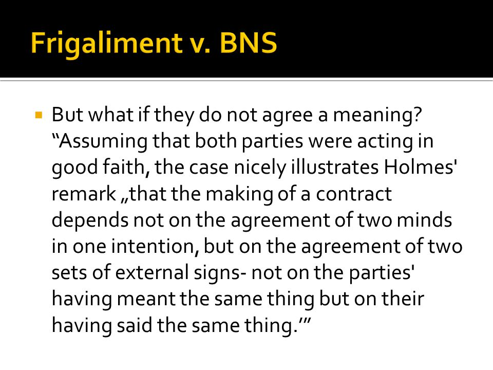 Frigaliment v. BNS But what if they do not agree a meaning