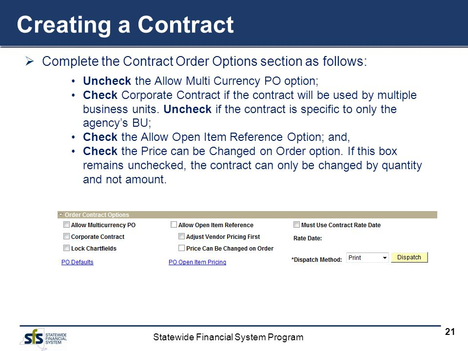 Creating a Contract Complete the Contract Order Options section as follows: Uncheck the Allow Multi Currency PO option;