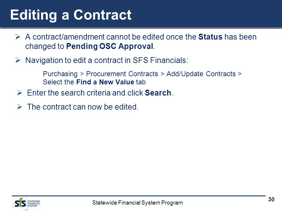 Editing a Contract A contract/amendment cannot be edited once the Status has been changed to Pending OSC Approval.
