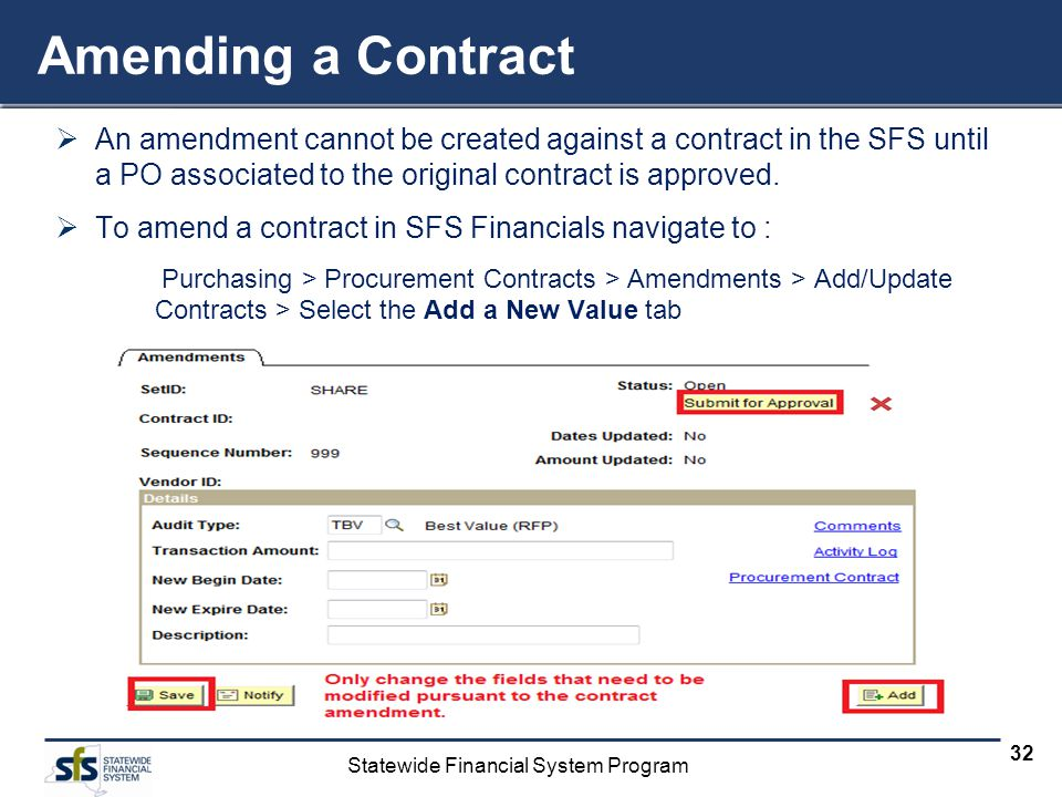 Amending a Contract An amendment cannot be created against a contract in the SFS until a PO associated to the original contract is approved.