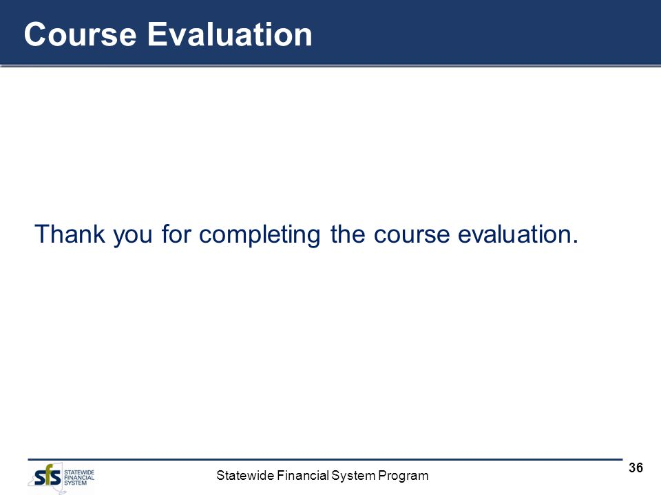 Course Evaluation Thank you for completing the course evaluation.