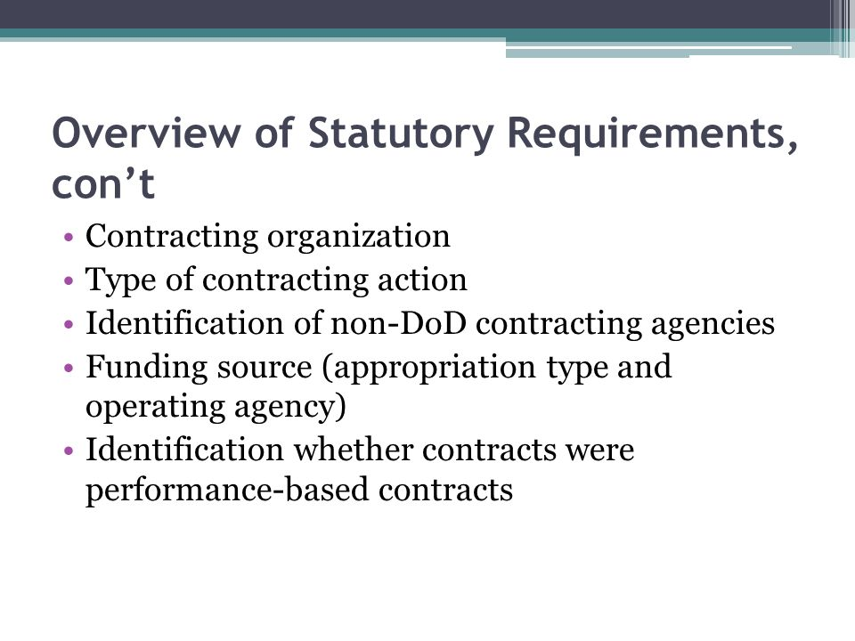 Overview of Statutory Requirements, con't