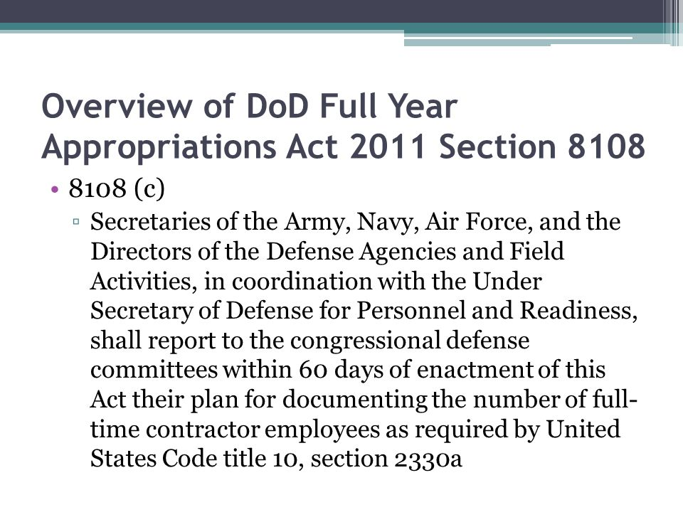 Overview of DoD Full Year Appropriations Act 2011 Section 8108